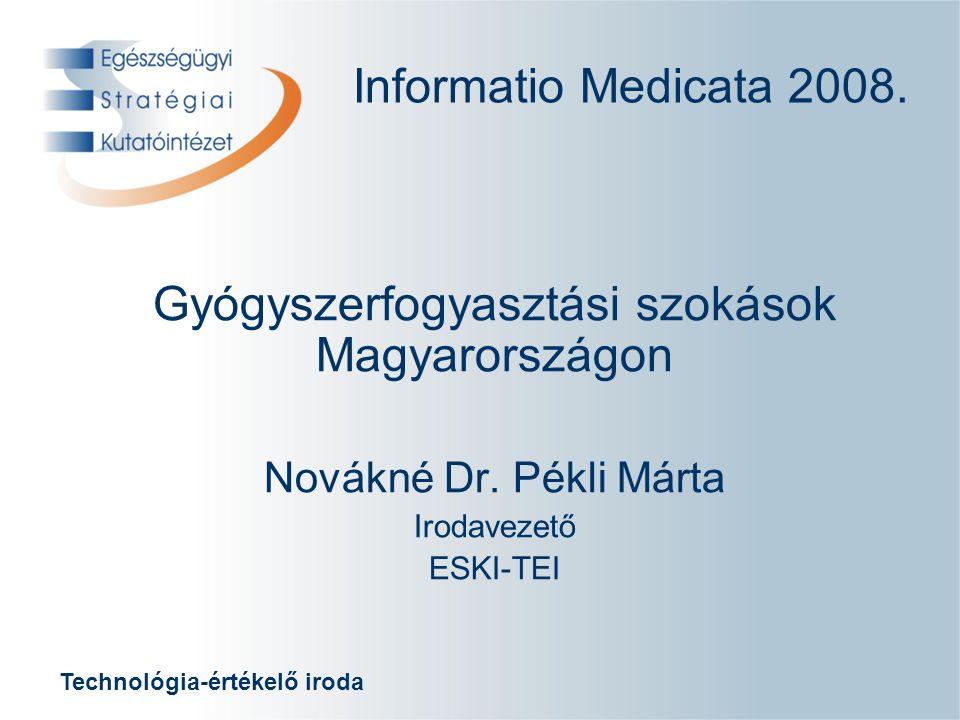 Technológia-értékelő iroda Informatio Medicata 2008.