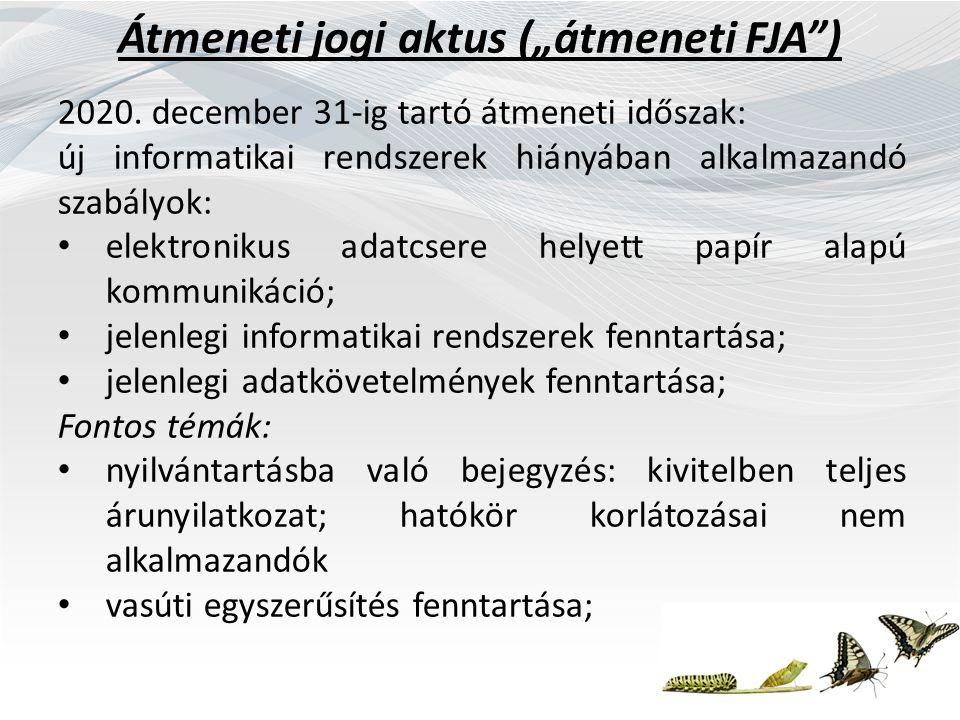"""Átmeneti jogi aktus (""""átmeneti FJA"""") 2020. december 31-ig tartó átmeneti időszak: új informatikai rendszerek hiányában alkalmazandó szabályok: elektro"""
