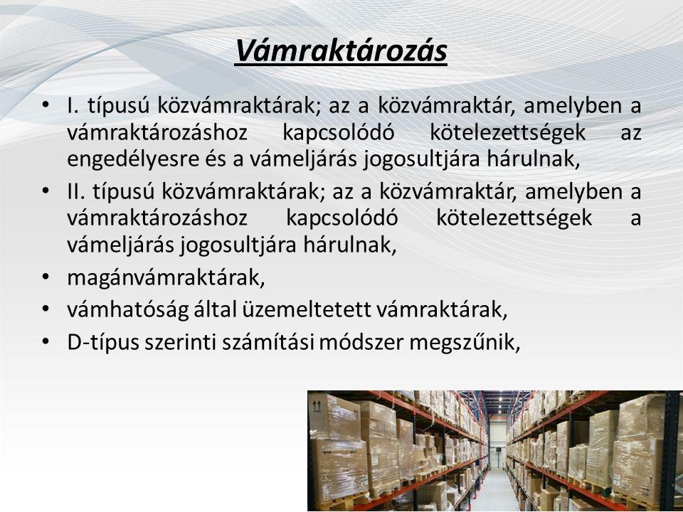 Vámraktározás I. típusú közvámraktárak; az a közvámraktár, amelyben a vámraktározáshoz kapcsolódó kötelezettségek az engedélyesre és a vámeljárás jogo