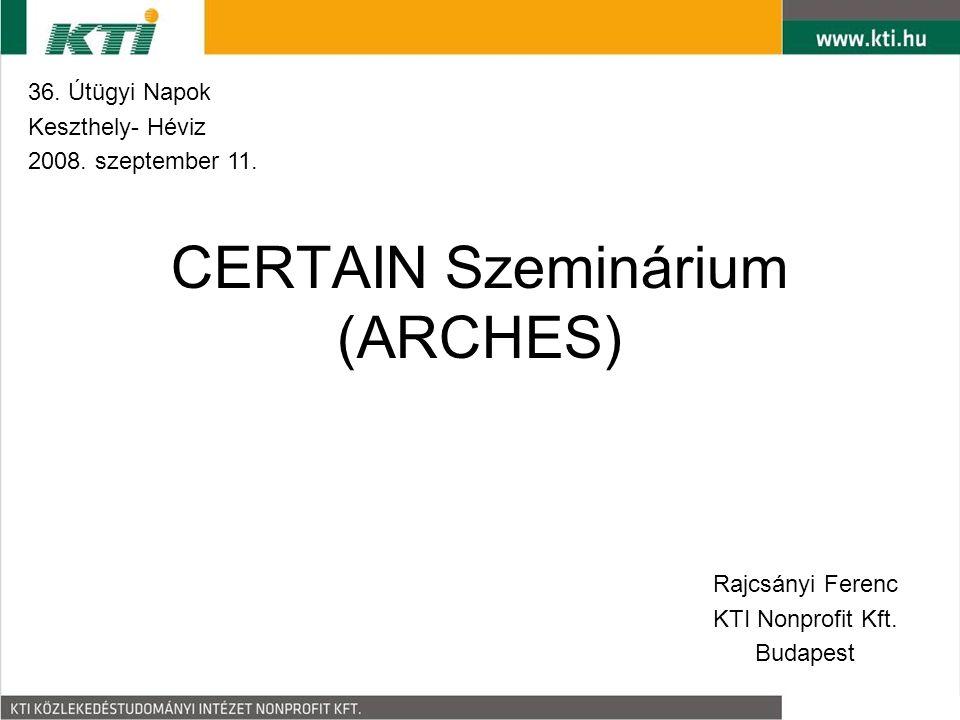 CERTAIN Szeminárium (ARCHES) Rajcsányi Ferenc KTI Nonprofit Kft.
