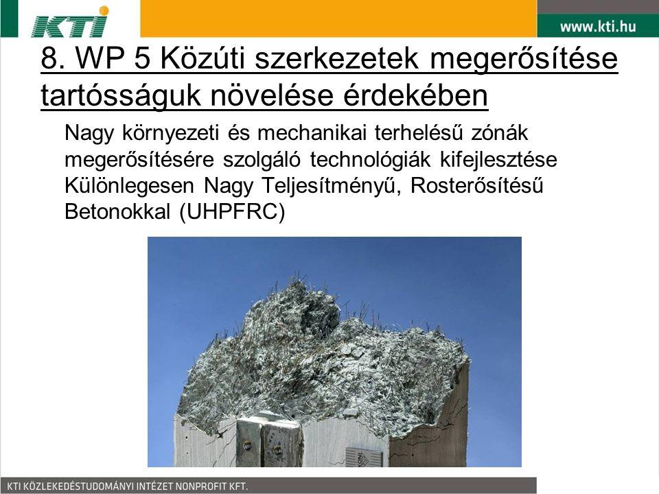 8. WP 5 Közúti szerkezetek megerősítése tartósságuk növelése érdekében Nagy környezeti és mechanikai terhelésű zónák megerősítésére szolgáló technológ
