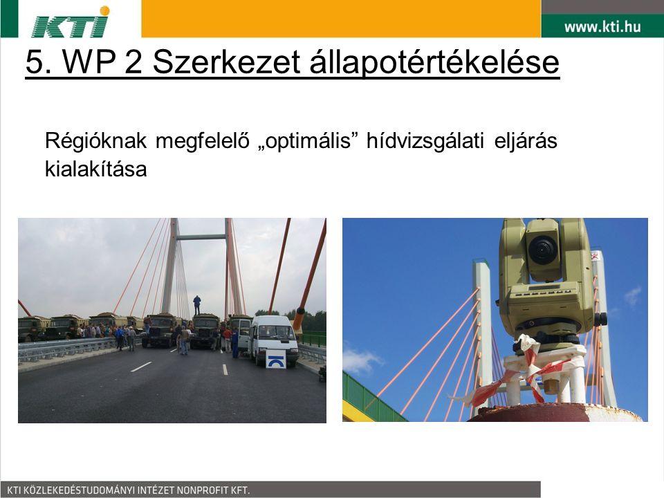 """5. WP 2 Szerkezet állapotértékelése Régióknak megfelelő """"optimális"""" hídvizsgálati eljárás kialakítása"""