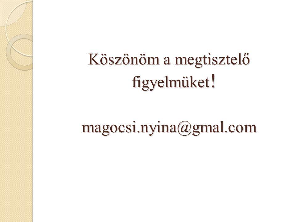 Köszönöm a megtisztelő figyelmüket ! magocsi.nyina@gmal.com