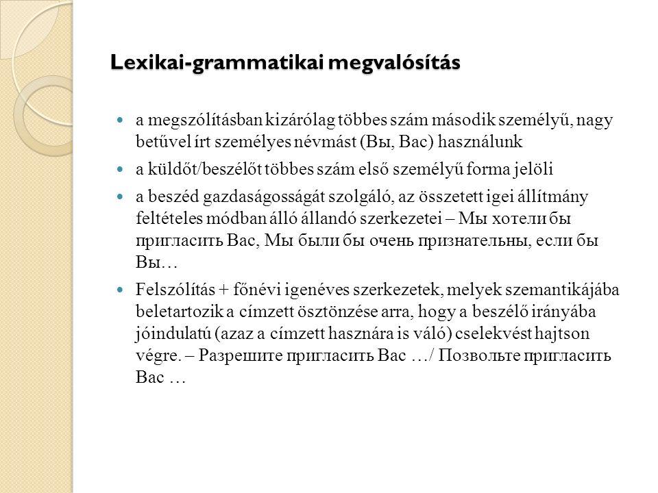 Lexikai-grammatikai megvalósítás a megszólításban kizárólag többes szám második személyű, nagy betűvel írt személyes névmást (Вы, Вас) használunk a kü