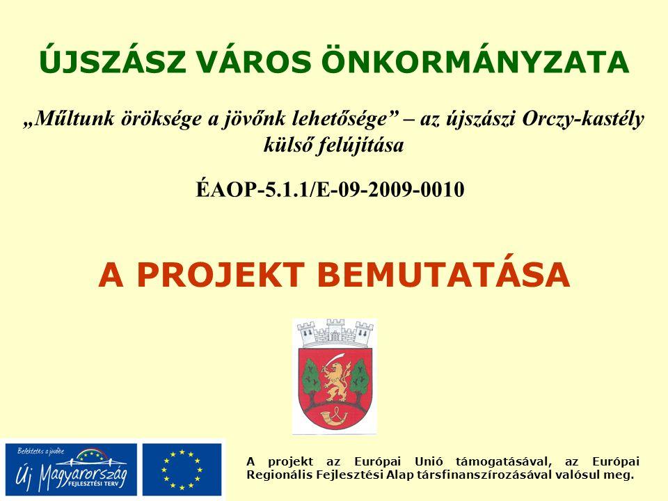 """A projekt az Európai Unió támogatásával, az Európai Regionális Fejlesztési Alap társfinanszírozásával valósul meg. ÚJSZÁSZ VÁROS ÖNKORMÁNYZATA """"Műltun"""