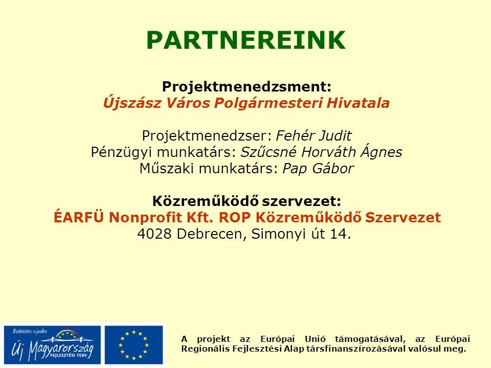 A projekt az Európai Unió támogatásával, az Európai Regionális Fejlesztési Alap társfinanszírozásával valósul meg. Projektmenedzsment: Újszász Város P