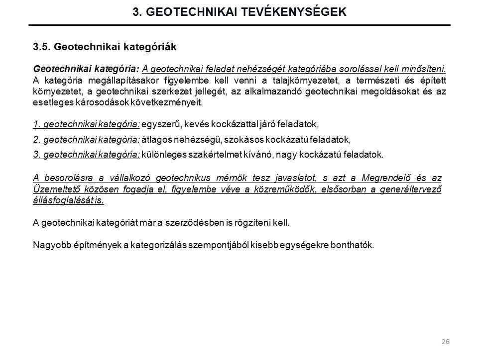 3. GEOTECHNIKAI TEVÉKENYSÉGEK 3.5. Geotechnikai kategóriák 1.