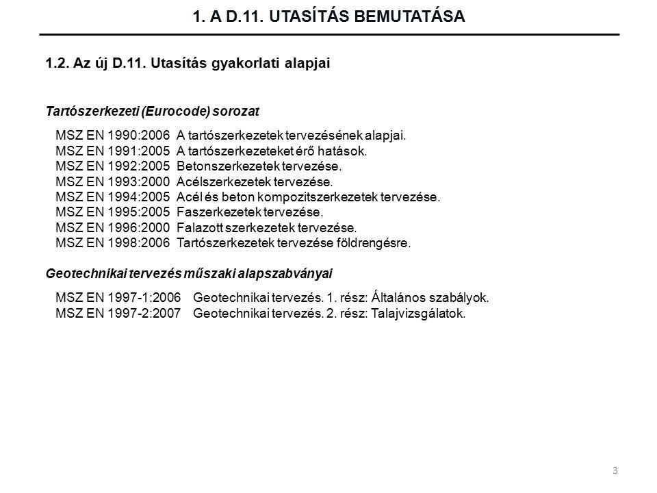1. A D.11. UTASÍTÁS BEMUTATÁSA 1.2. Az új D.11.