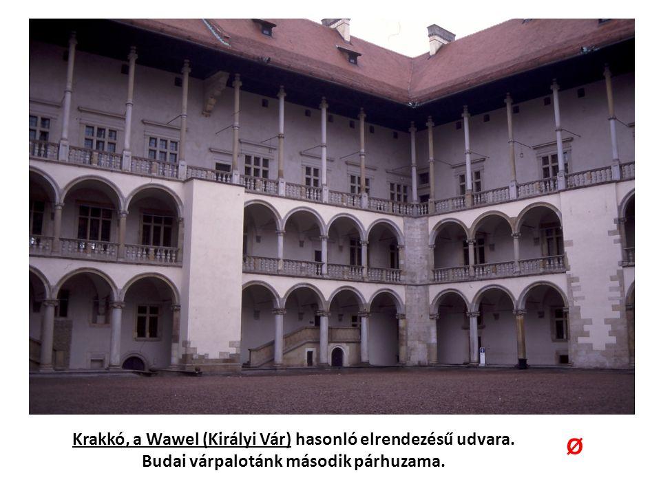 Krakkó, a Wawel (Királyi Vár) hasonló elrendezésű udvara. Budai várpalotánk második párhuzama. Ø