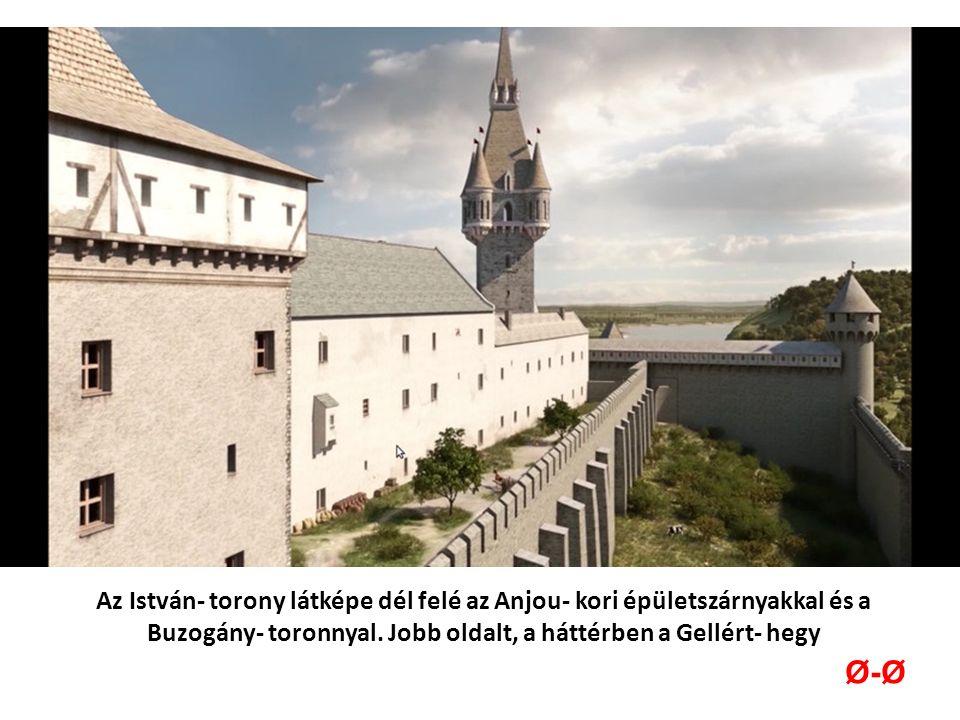 Az István- torony látképe dél felé az Anjou- kori épületszárnyakkal és a Buzogány- toronnyal.