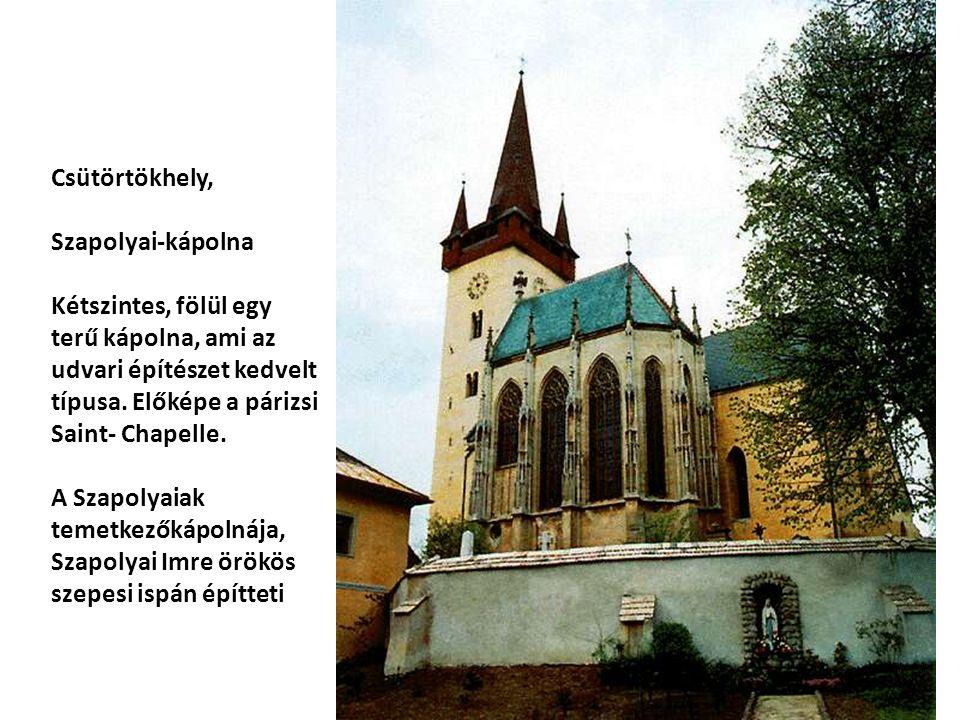 Csütörtökhely, Szapolyai-kápolna Kétszintes, fölül egy terű kápolna, ami az udvari építészet kedvelt típusa.