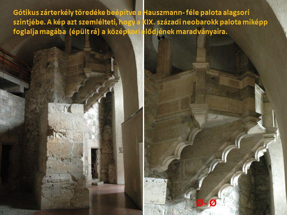 Gótikus zárterkély töredéke beépítve a Hauszmann- féle palota alagsori szintjébe.
