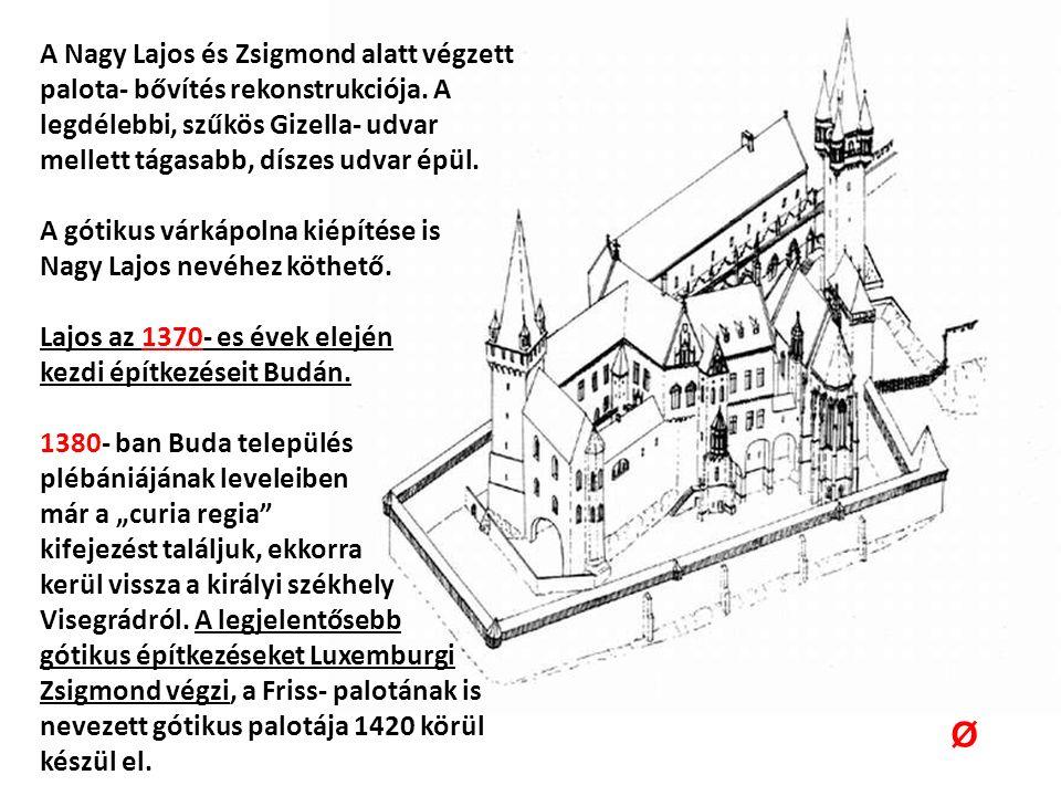 A Nagy Lajos és Zsigmond alatt végzett palota- bővítés rekonstrukciója.