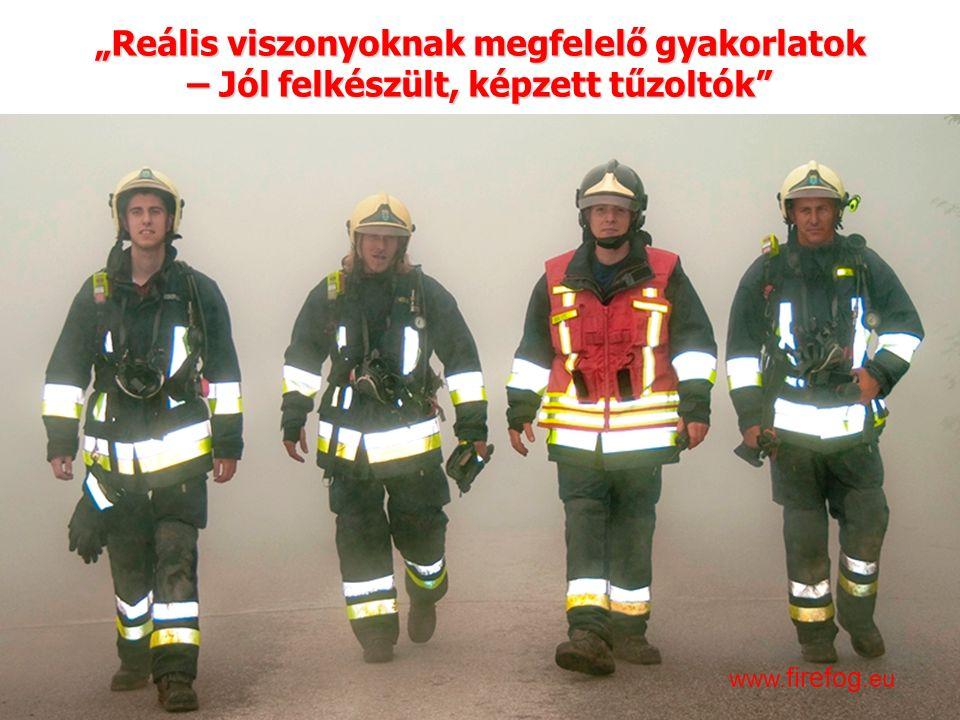 """Innovációk a tűzoltásban és a műszaki mentésben – 2016. április 13. www. firefog.eu """"Reális viszonyoknak megfelelő gyakorlatok – Jól felkészült, képze"""