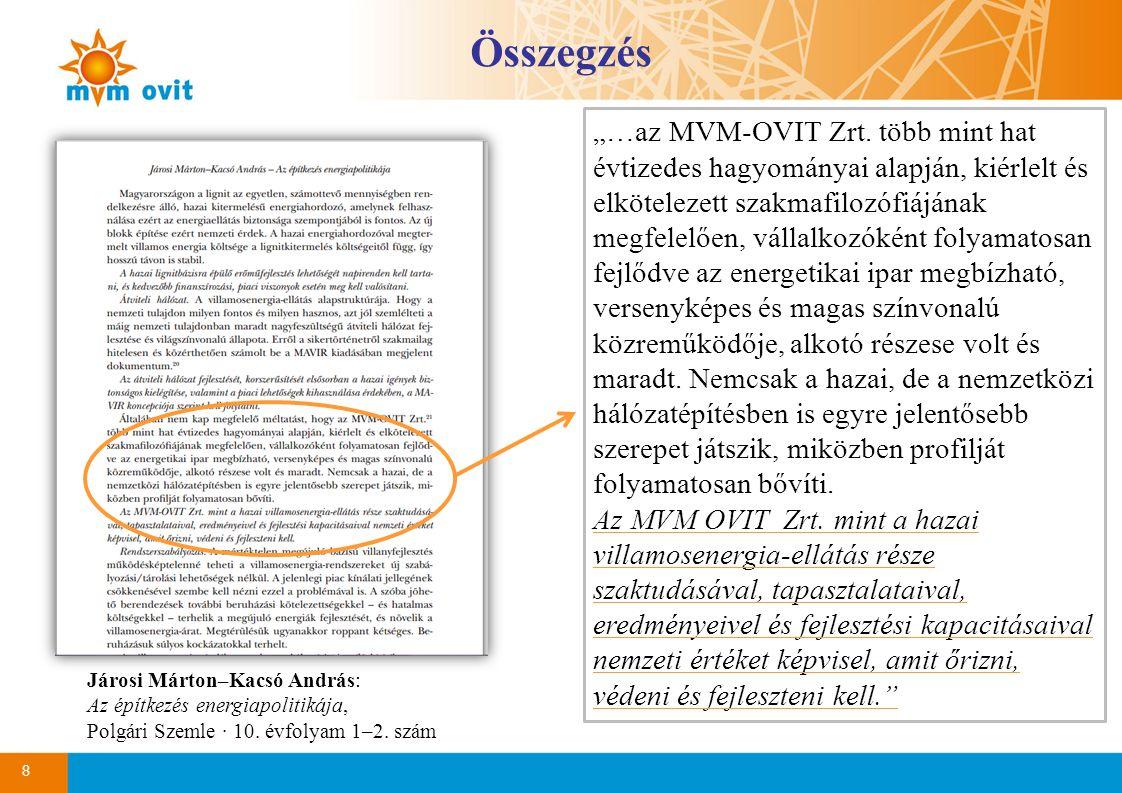 """8 Összegzés """"…az MVM-OVIT Zrt. több mint hat évtizedes hagyományai alapján, kiérlelt és elkötelezett szakmafilozófiájának megfelelően, vállalkozóként"""