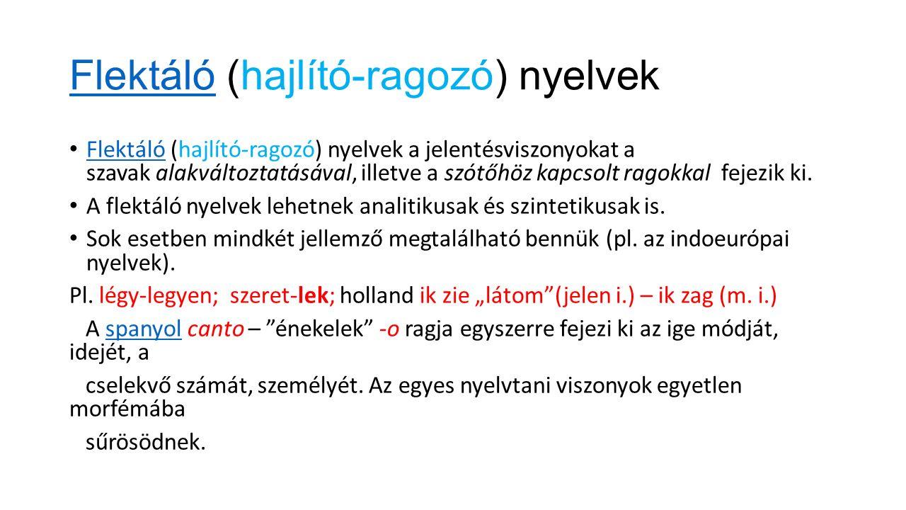 InkorporálóInkorporáló (bekebelező) nyelvek Inkorporáló (bekebelező) nyelvek egyetlen szóalakba sűrítik a mondatban megjelenő összes nyelvtani viszonyt.
