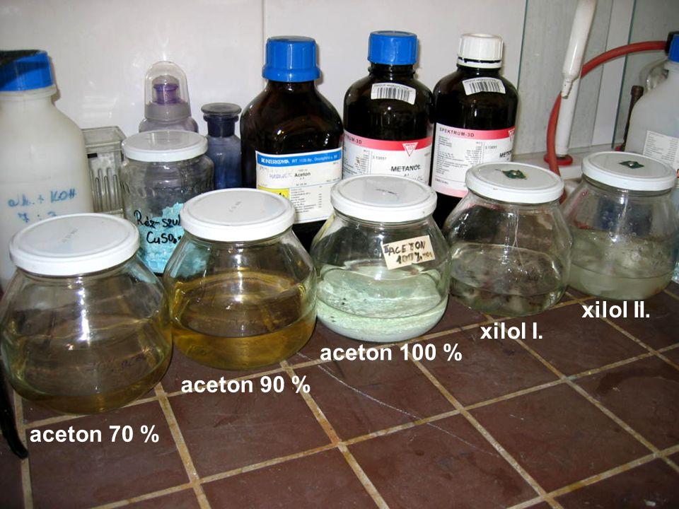 aceton 70 % aceton 90 % aceton 100 % xilol I. xilol II.