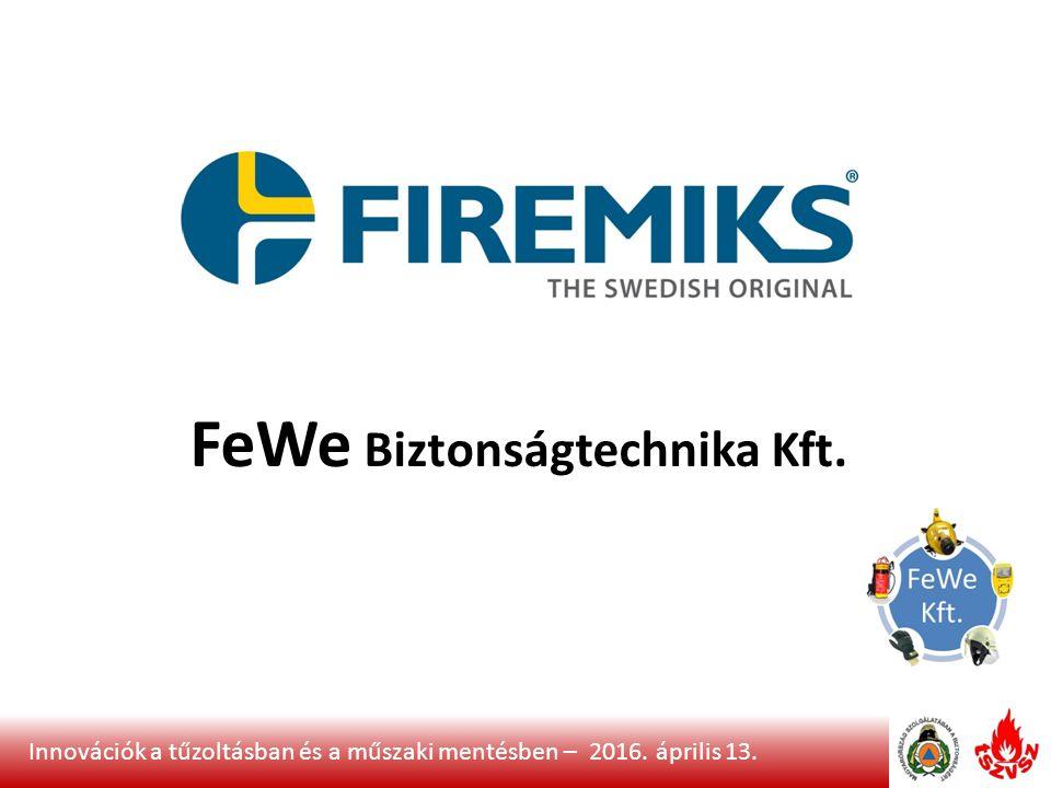 Innovációk a tűzoltásban és a műszaki mentésben – 2016. április 13. FeWe Biztonságtechnika Kft.