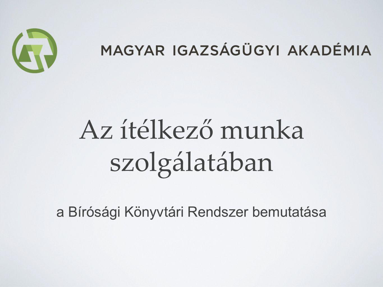 Az előadás céljai Átfogó képet adni a Bírósági Könyvtári Rendszer céljáról és eszközeiről Bemutatni a rendszer felépítését szolgáltatásait és igénybevételük módjait kapcsolódását a közkönyvtári rendszerhez Útmutatást nyújtani a katalógus használatához