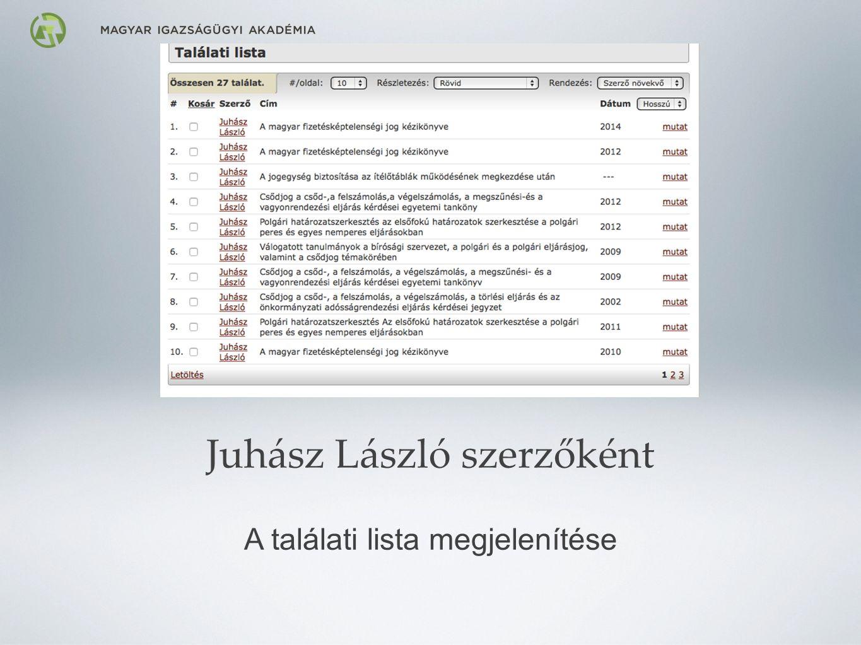 Juhász László szerzőként A találati lista megjelenítése