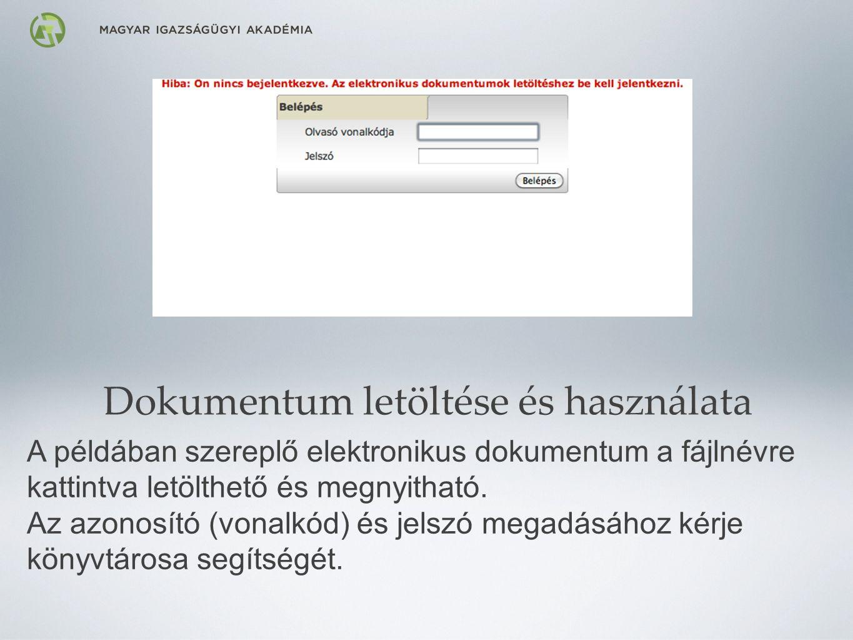 Dokumentum letöltése és használata A példában szereplő elektronikus dokumentum a fájlnévre kattintva letölthető és megnyitható.