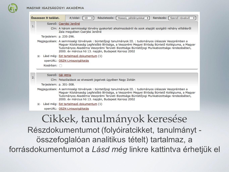 Cikkek, tanulmányok keresése Részdokumentumot (folyóiratcikket, tanulmányt - összefoglalóan analitikus tételt) tartalmaz, a forrásdokumentumot a Lásd még linkre kattintva érhetjük el