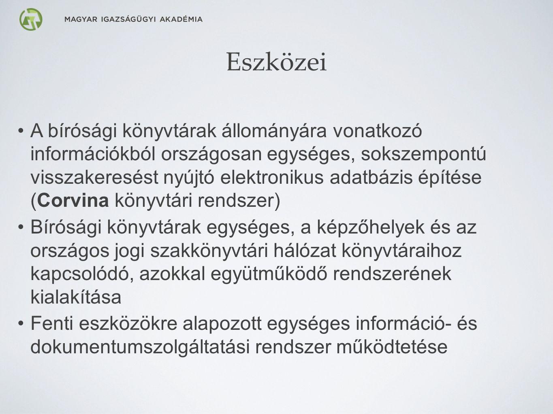 A katalógus elérése Országos Bírósági Katalógus - http://corvina.birosag.hu:8080