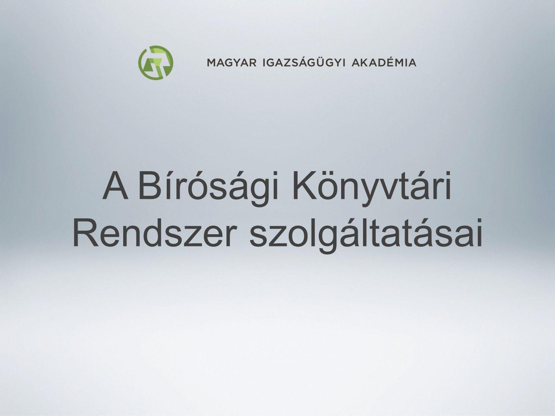 Szolgáltatások Információ a dokumentumvagyonról - bírósági könyvtárak több szempont szerint visszakereshető katalógusa Katalógus alapján azonosított dokumentumok kölcsönzése helyi bírósági könyvtár állományából, bírósági könyvtárak és jogi szakkönyvtárak állományából - könyvtárközi kölcsönzés elektronikus másolatküldő szolgáltatás - bírósági és együttműködő jogi szakkönyvtárak állományából Folyamatosan bővülő információforrások alapján tematikus Szakirodalmi Ajánló és rendszerezett linkgyűjtemény MIA honlapon és rendszeres e-körlevélben