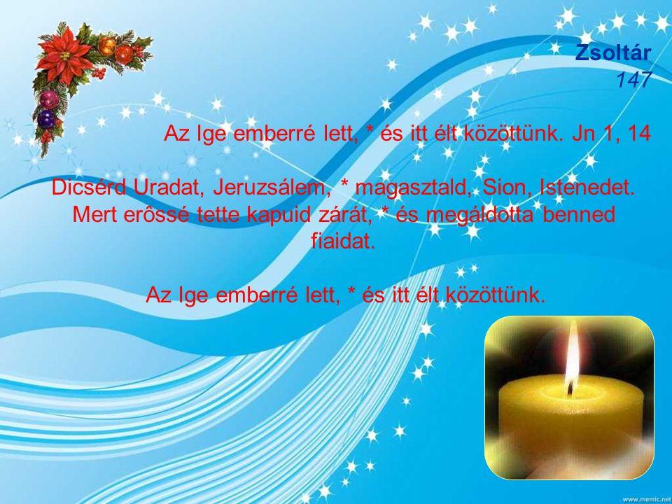 Első Olvasmány Sir 24,1-4.12-16 Az ószövetségi szent író úgy látja, hogy Isten a törvényben a bölcsesség adományát adta népének, s az nem más, mint az