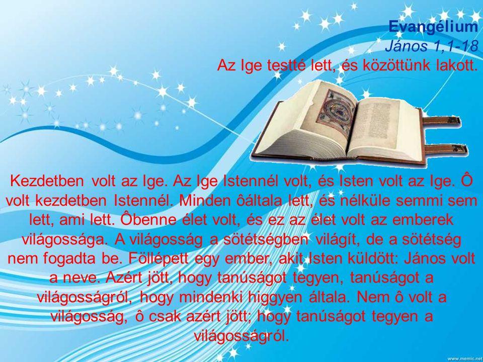 Alleluja (1 Tim 3,16) Dicsôség neked, Krisztus, akit hirdettek a pogány népeknek.