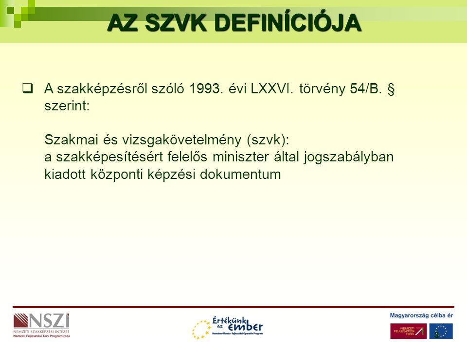 3 AZ SZVK DEFINÍCIÓJA  A szakképzésről szóló 1993.