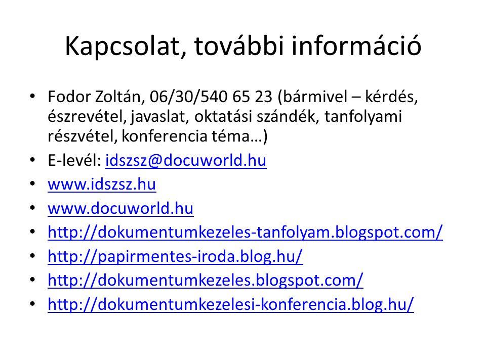 Kapcsolat, további információ Fodor Zoltán, 06/30/540 65 23 (bármivel – kérdés, észrevétel, javaslat, oktatási szándék, tanfolyami részvétel, konferen