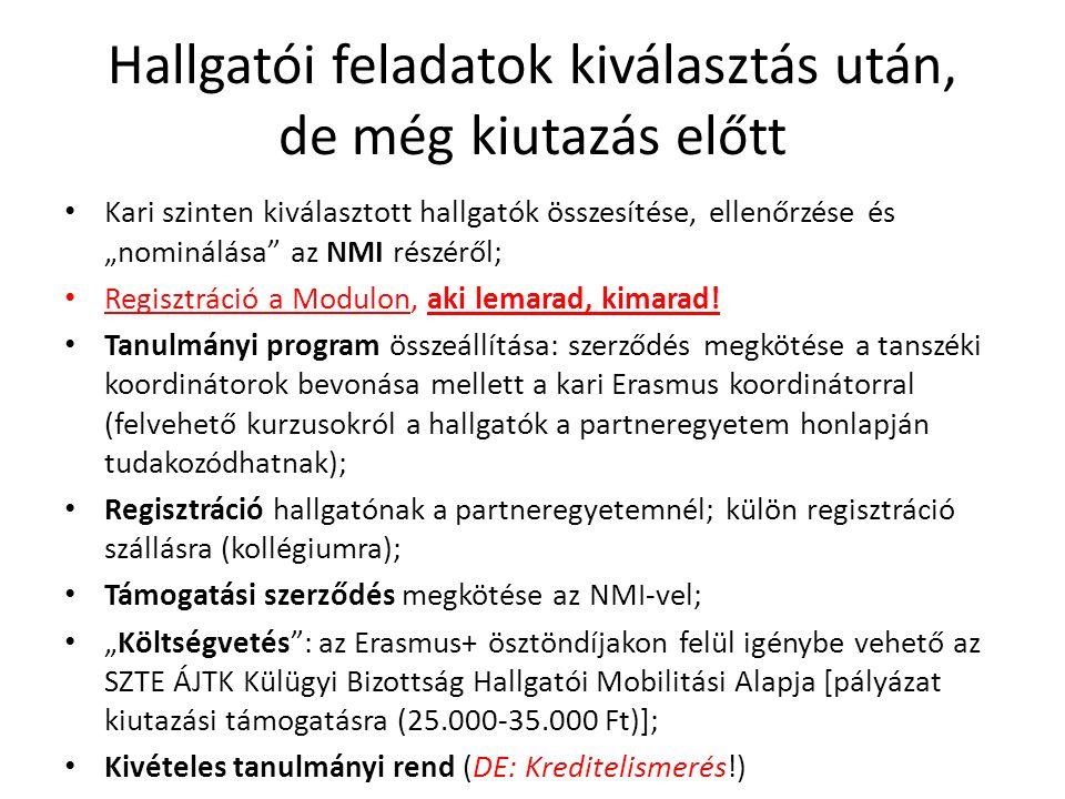 """Hallgatói feladatok kiutazás után Bejelentkezés a """"kinti NMI-nél ; Diákigazolvány igénylése; Bankszámla nyitása; Tartózkodási engedély igénylése (nem árt, ha van nálad igazolványkép)."""