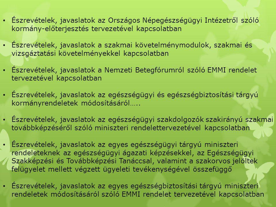 Észrevételek, javaslatok az Országos Népegészségügyi Intézetről szóló kormány-előterjesztés tervezetével kapcsolatban Észrevételek, javaslatok a szakm