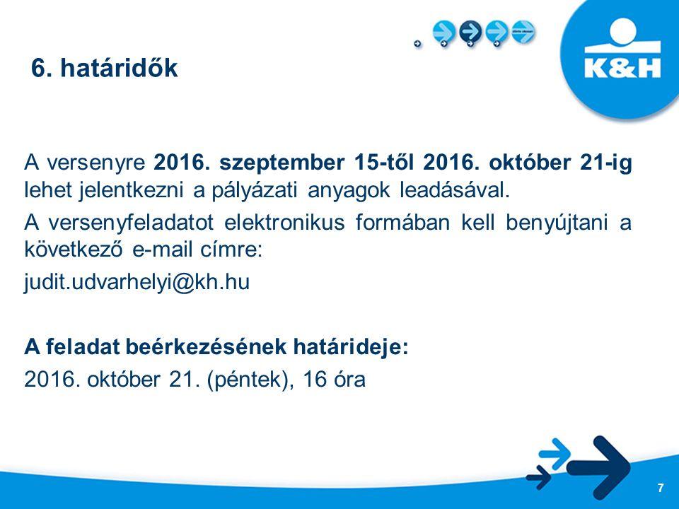 6.határidők A versenyre 2016. szeptember 15-től 2016.