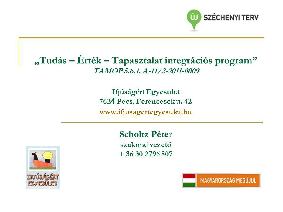 """""""Tudás – Érték – Tapasztalat integrációs program TÁMOP 5.6.1."""