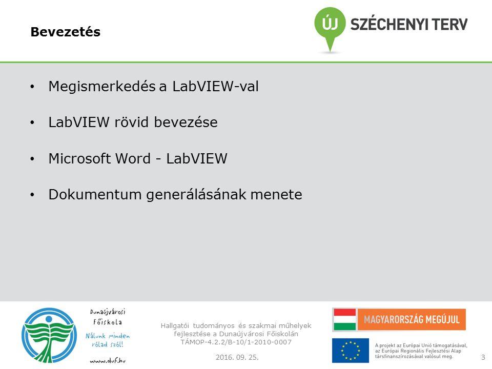 Bevezetés Megismerkedés a LabVIEW-val LabVIEW rövid bevezése Microsoft Word - LabVIEW Dokumentum generálásának menete 2016.