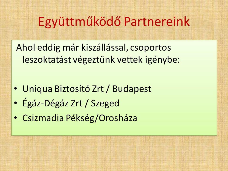 Együttműködő Partnereink Ahol eddig már kiszállással, csoportos leszoktatást végeztünk vettek igénybe: Uniqua Biztosító Zrt / Budapest Égáz-Dégáz Zrt / Szeged Csizmadia Pékség/Orosháza Ahol eddig már kiszállással, csoportos leszoktatást végeztünk vettek igénybe: Uniqua Biztosító Zrt / Budapest Égáz-Dégáz Zrt / Szeged Csizmadia Pékség/Orosháza