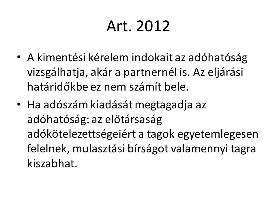 Art. 2012 A kimentési kérelem indokait az adóhatóság vizsgálhatja, akár a partnernél is. Az eljárási határidőkbe ez nem számít bele. Ha adószám kiadás