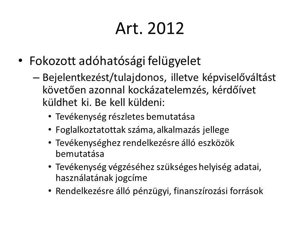 Art. 2012 Fokozott adóhatósági felügyelet – Bejelentkezést/tulajdonos, illetve képviselőváltást követően azonnal kockázatelemzés, kérdőívet küldhet ki