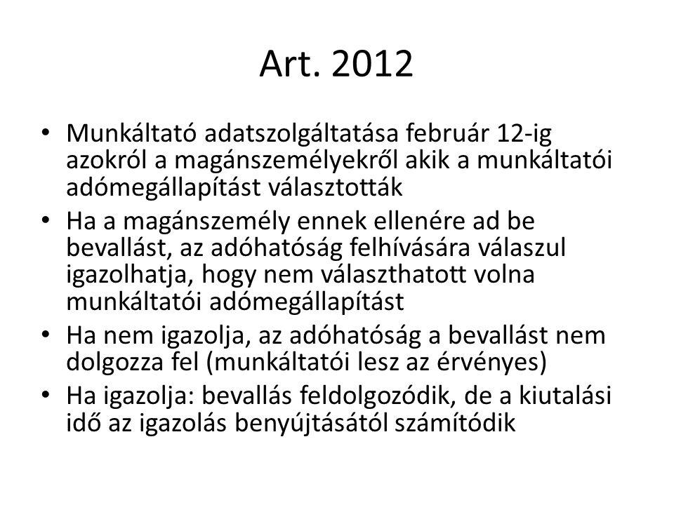 Art. 2012 Munkáltató adatszolgáltatása február 12-ig azokról a magánszemélyekről akik a munkáltatói adómegállapítást választották Ha a magánszemély en