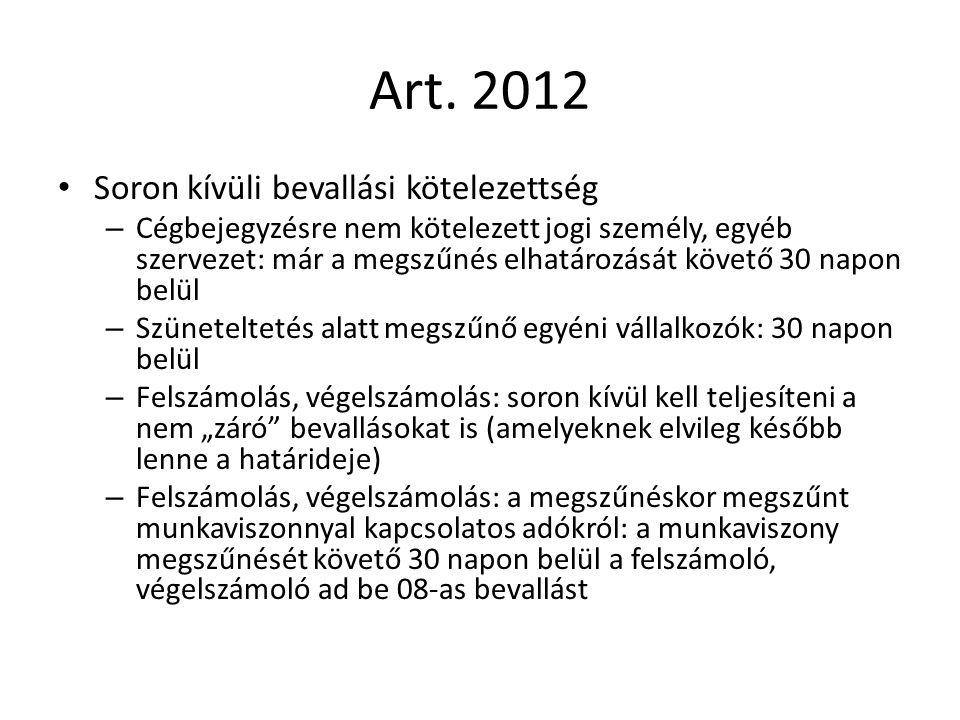 Art. 2012 Soron kívüli bevallási kötelezettség – Cégbejegyzésre nem kötelezett jogi személy, egyéb szervezet: már a megszűnés elhatározását követő 30