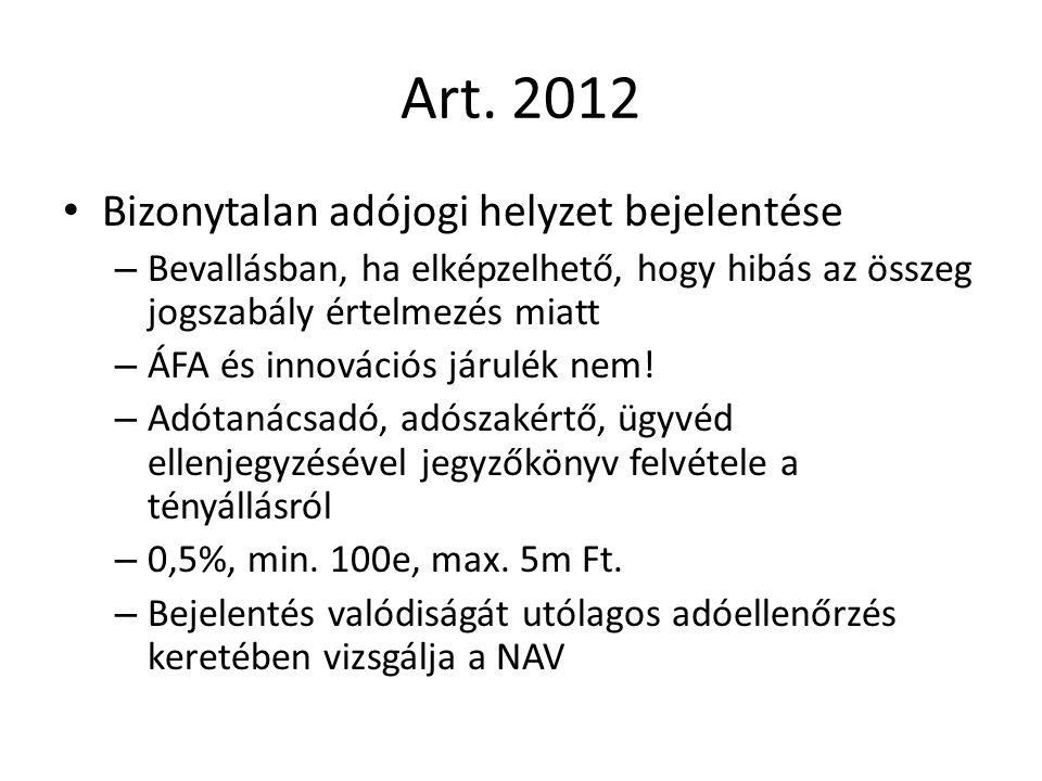 Art. 2012 Bizonytalan adójogi helyzet bejelentése – Bevallásban, ha elképzelhető, hogy hibás az összeg jogszabály értelmezés miatt – ÁFA és innovációs
