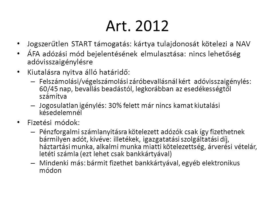 Art. 2012 Jogszerűtlen START támogatás: kártya tulajdonosát kötelezi a NAV ÁFA adózási mód bejelentésének elmulasztása: nincs lehetőség adóvisszaigény