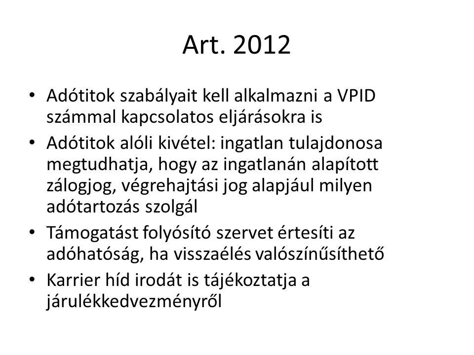 Art. 2012 Adótitok szabályait kell alkalmazni a VPID számmal kapcsolatos eljárásokra is Adótitok alóli kivétel: ingatlan tulajdonosa megtudhatja, hogy