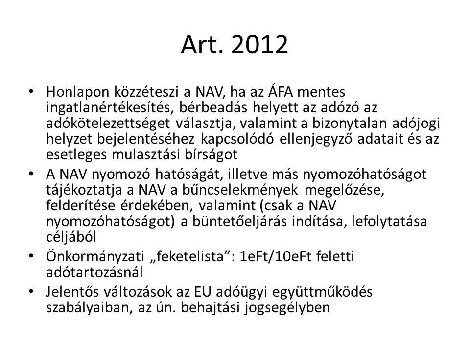 Art. 2012 Honlapon közzéteszi a NAV, ha az ÁFA mentes ingatlanértékesítés, bérbeadás helyett az adózó az adókötelezettséget választja, valamint a bizo