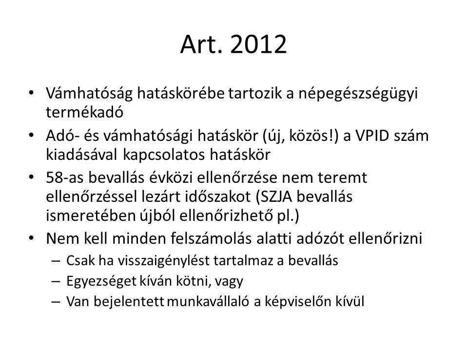 Art. 2012 Vámhatóság hatáskörébe tartozik a népegészségügyi termékadó Adó- és vámhatósági hatáskör (új, közös!) a VPID szám kiadásával kapcsolatos hat