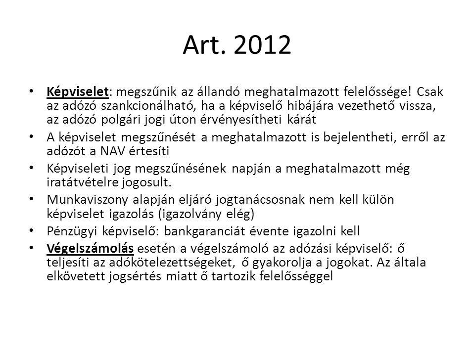 Art. 2012 Képviselet: megszűnik az állandó meghatalmazott felelőssége! Csak az adózó szankcionálható, ha a képviselő hibájára vezethető vissza, az adó