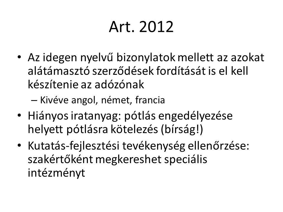 Art. 2012 Az idegen nyelvű bizonylatok mellett az azokat alátámasztó szerződések fordítását is el kell készítenie az adózónak – Kivéve angol, német, f