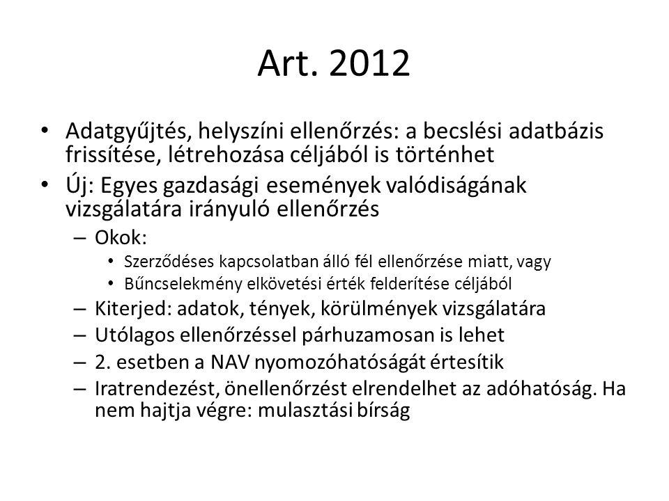 Art. 2012 Adatgyűjtés, helyszíni ellenőrzés: a becslési adatbázis frissítése, létrehozása céljából is történhet Új: Egyes gazdasági események valódisá